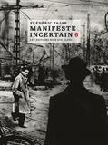 Frédéric Pajak - Manifeste incertain Volume 6 : Blessures.