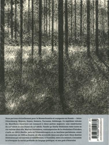 Manifeste incertain Volume 7 Emily Dickinson, Marina Tsvetaieva. L'immense poésie