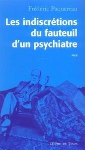Frédéric Paquereau - Les indiscrétions du fauteuil d'un psychiatre.