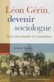 Frédéric Parent - Leon Gérin - Devenir sociologue dans un monde en transition.