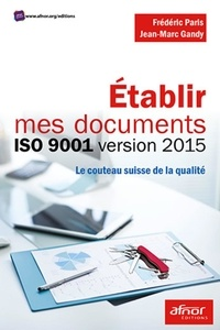 Etablir mes documents ISO 9001 version 2015 - Le couteau suisse de la qualité.pdf