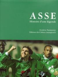 Frédéric Parmentier - ASSE - Histoire d'une légende.