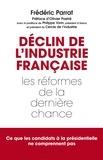 Frédéric Parrat - Déclin de l'industrie française - Les réformes de la dernière chance.