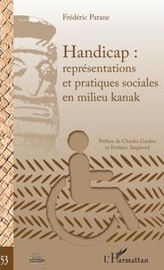 Frédéric Patane - Handicap : représentations et pratiques sociales en milieu kanak.