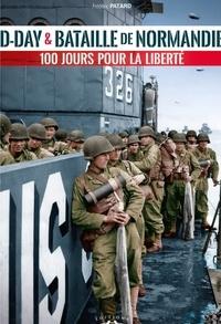 Frédéric Patard - D-Day & Bataille de Normandie :  100 jours pour la liberté.
