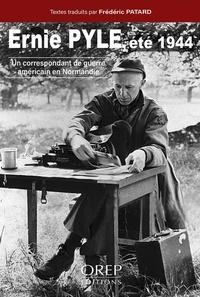 Frédéric Patard - Ernie Pyle, été 1944 - Un correspondant de guerre en Normandie.
