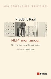 Frédéric Paul - HLM, mon amour - Un combat pour la solidarité.