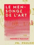 Frédéric Paulhan - Le Mensonge de l'art.