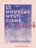 Frédéric Paulhan - Le Nouveau Mysticisme.
