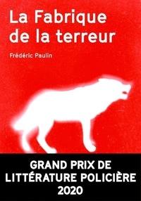 Frédéric Paulin - La fabrique de la terreur.