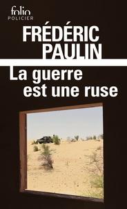 La guerre est une ruse - Frédéric Paulin pdf epub