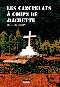 Frédéric Paulin - Les cancrelats à coups de machette.