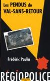 Frédéric Paulin - Les pendus du Val-sans retour.