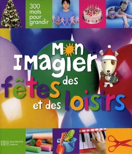 Frédéric Péault - Mon imagier des fêtes et des loisirs.