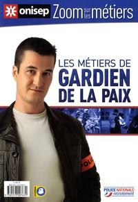 Frédéric Péchenard - Les métiers de gardien de la paix.