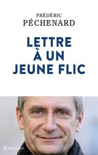 Meilleures ventes ebook download Lettre à un jeune flic 9791021038295 MOBI CHM iBook par Frédéric Péchenard
