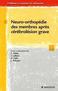Frédéric Pellas - Neuro-orthopédie des membres après cérébrolésien grave.