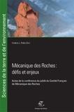 Frédéric Pellet - Mécanique des roches : défis et enjeux - Actes de la conférence du jubilé du Comité Français de Mécanique des Roches.