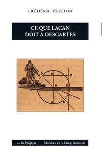 Ce que Lacan doit à Descartes.pdf