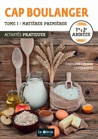 Frédéric Percheron et Cyril Chainay - Activités pratiques CAP boulanger 1re & 2e années - Tome 1, Matières premières.