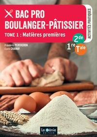 Frédéric Percheron et Cyril Chainay - Bac Pro Boulanger-Pâtissier 2de-1re-Tle - Tome 1, Matières premières.