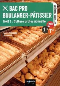 Frédéric Percheron et Cyril Chainay - Bac Pro Boulanger-pâtissier 2de-1re-Tle - Tome 2, Culture professionnelle.