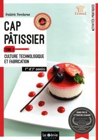 Frédéric Percheron - CAP Pâtissier 1re et 2e années - Tome 2, Culture technologique et fabrication.