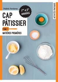 Frédéric Percheron - CAP Pâtissier 1re et 2e années - Tome 1, Matières premières.