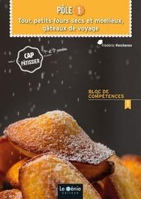 Frédéric Percheron - Pôle 1 Tour, petits fours secs et moelleux, gâteaux de voyage CAP pâtissier 1re et 2e années - Bloc de compétences 1.