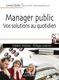 Frédéric Petitbon et Philippe Ledenvic - Manager public - Vos solutions au quotidien.