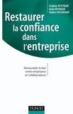 Frédéric Petitbon et Hubert Heckmann - Restaurer la confiance dans l'entreprise - Renouveler le lien entre employeur et collaborateurs.