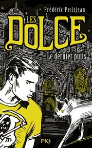 Frédéric Petitjean - Les Dolce Tome 3 : Le dernier puits.
