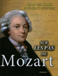 Frédéric Pfeffer et Jean Des Cars - Sur les pas de Mozart.