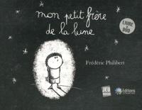 Frédéric Philibert - Mon petit frère de la lune. 1 DVD