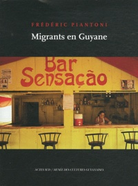 Frédéric Piantoni - Migrants en Guyane.
