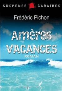 Frédéric Pichon - Amères vacances.