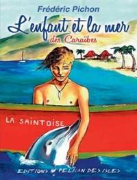 Frédéric Pichon et Violette Augé - L'enfant et la mer des Caraïbes.