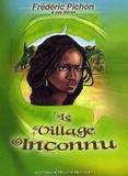 Frédéric Pichon - Le village inconnu.
