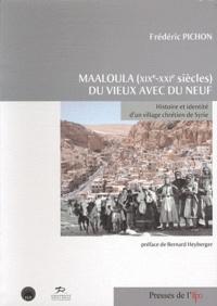 Maaloula (XIXe-XXIe siècles) : du vieux avec du neuf - Histoire et identité dun village chrétien de Syrie.pdf