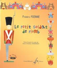 Frédéric Pierre - Le petit soldat de plomb. 1 CD audio