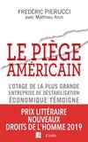 Frédéric Pierucci et Matthieu Aron - Le piège américain.