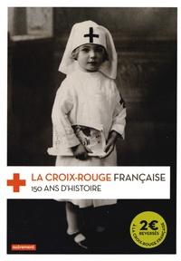 Frédéric Pineau - La Croix-Rouge française - 150 ans d'histoire.