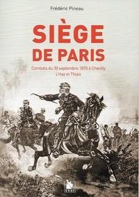 Frédéric Pineau - Siège de Paris - Combats du 30 septembre 1870 à Chevilly, L'Haÿ et Thiais.