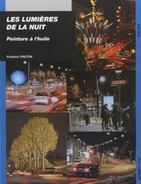 Frédéric Pinton - Les lumières de la nuit - Peinture à l'huile.