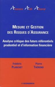 Frédéric Planchet et Pierre Thérond - Mesure et gestion des risques d'assurance - Analyse critique des futurs référentiels prudentiel et d'information financière.