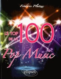 Frédéric Platzer - Le top 100 de la Pop Music.