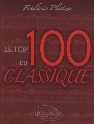 Frédéric Platzer - Le top 100 du classique.