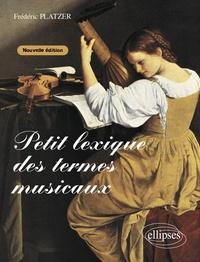 Frédéric Platzer - Petit lexique des termes musicaux.