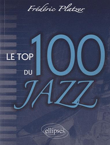 Frédéric Platzer - Top 100 du Jazz.