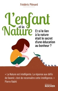 Frédéric Plénard - L'enfant et la nature - L'éveil au lien.